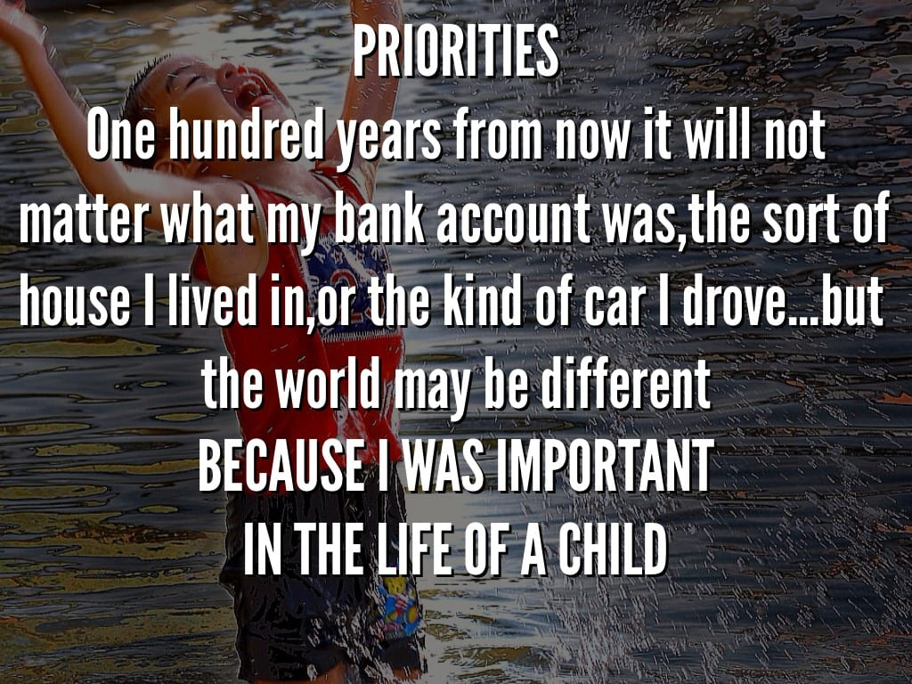 PRIORITIES: BEING IMPORTANT IN THE LIFE OF A CHILD. Being an ECE is challenging, but it can be the most rewarding job of all.